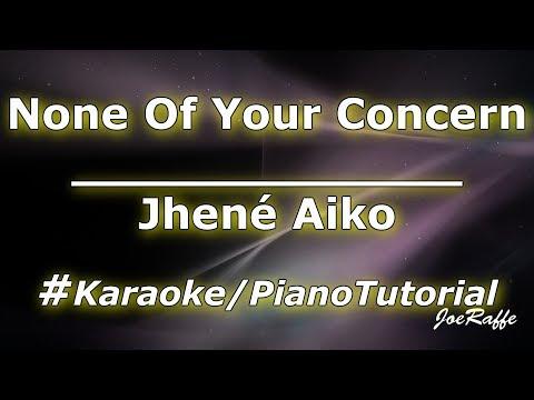 Jhené Aiko - None Of Your Concern (Karaoke/Piano Tutorial)