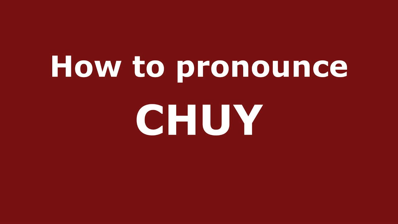 how to pronounce chuy in spanish pronouncenames com youtube how to pronounce chuy in spanish pronouncenames com