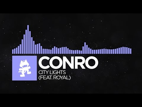 [Future Bass] - Conro - City Lights (feat. Royal) [Monstercat Release]