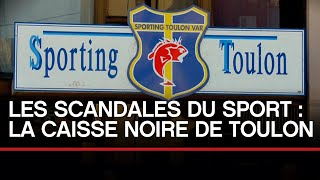 Les scandales du sport : la caisse noire de Toulon - Toute l'Histoire