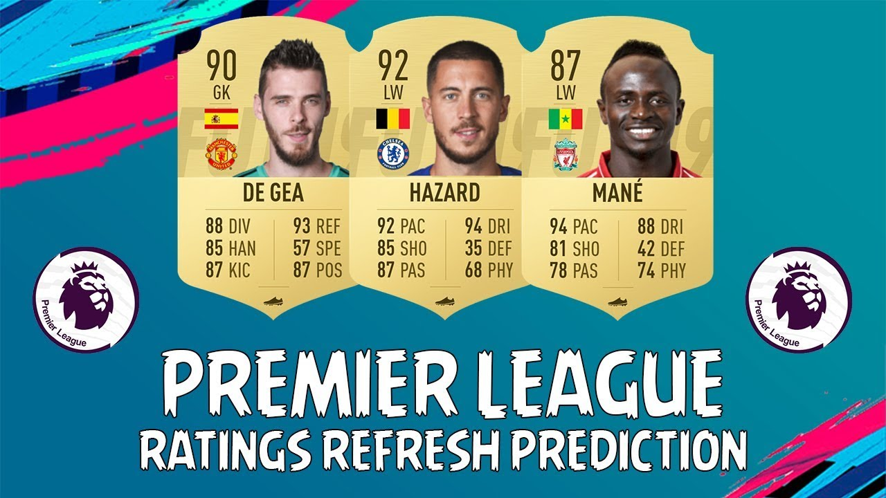 FIFA 19 | PREMIER LEAGUE RATINGS REFRESH PREDICTION | w ...