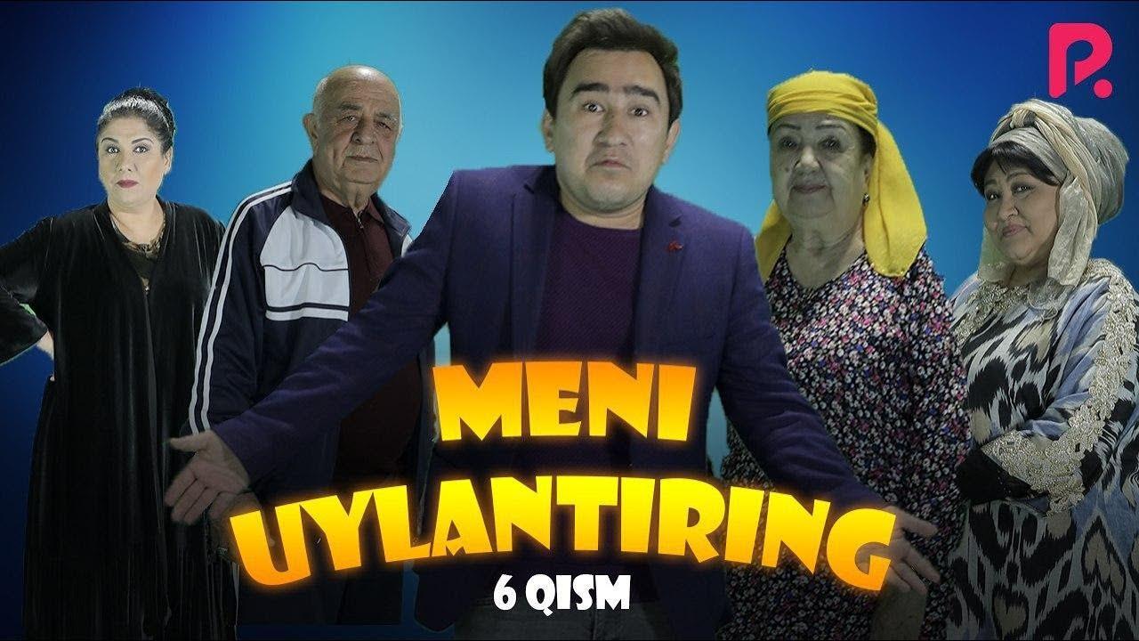 Meni uylantiring (o'zbek serial) | Мени уйлантиринг (узбек сериал) 6-qism