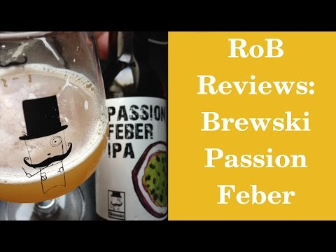 RoB Reviews: Brewski Passion Feber