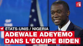Adeyemo : un fils du Nigeria dans l'équipe Biden  #EtatsUnis