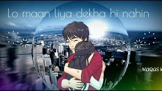 Lo Maan Liya Dekha Hi Nahin - WHATSAPP STATUS