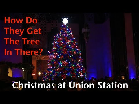 Christmas at Union Station: How Do They Get The Tree in There?