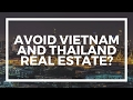 Marc Faber is wrong on Thailand and Vietnam Real Estate