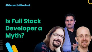 Is Full Stack Developer a Myth? - Growth Mindset Ep. 11