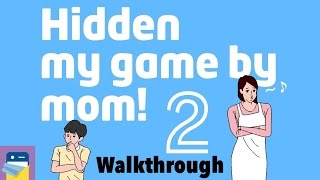 Hidden my game by mom 2: Complete Walkthrough Guide & Solutions (by hap Inc.)