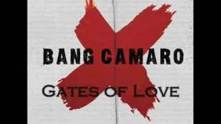 Watch Bang Camaro Gates Of Love video