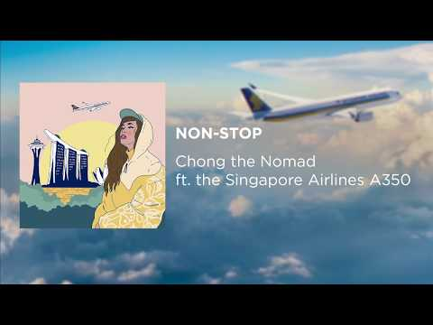 Chong the Nomad ft. the Singapore Airlines A350 - Non-Stop (Full Track)