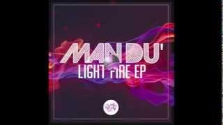 Man Du' - Light Fire (Feat. Meliss FX)