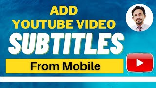 How to add subtİtles to a video | How to Add subtitles to YouTube Videos with Mobile