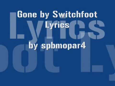 Gone by Switchfoot with Lyrics