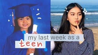 MY LAST WEEK AS A TEEN 🤡