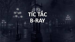 TÍC TẮC- B-RAY/ KARAOKE HD KHÔNG CHE