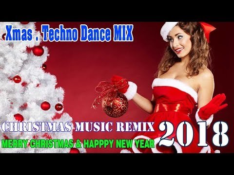 Christmas Techno Dance Music Mix Merry Remix 2018 You