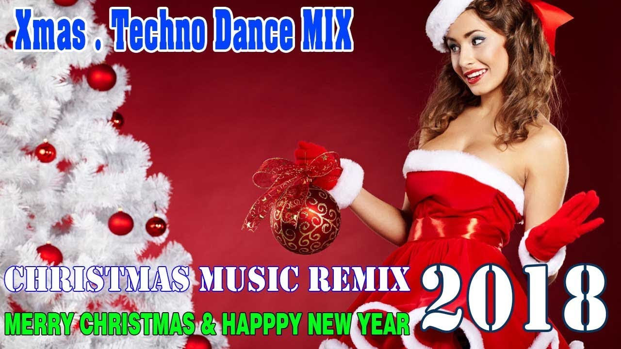 Christmas Techno Dance Music Mix Merry Remix 2018