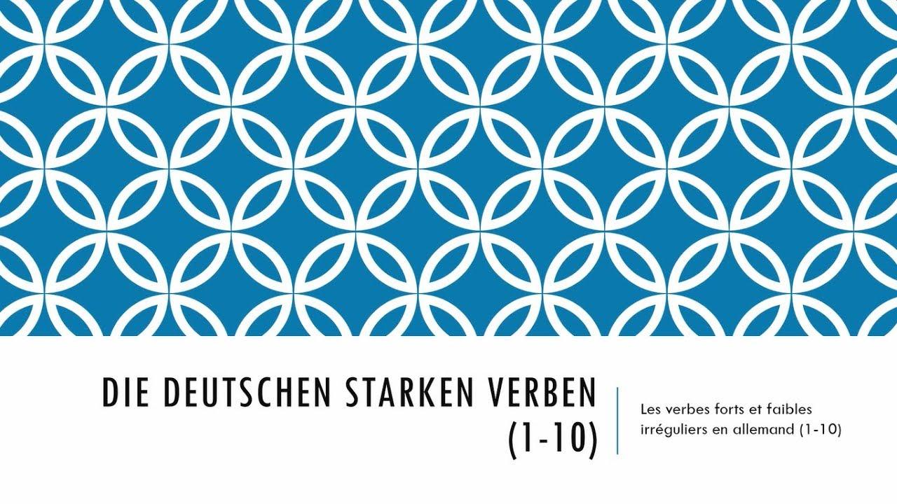 Les Verbes Forts En Allemand 1 10 Die Deutschen Starken Verben 1 10 Youtube