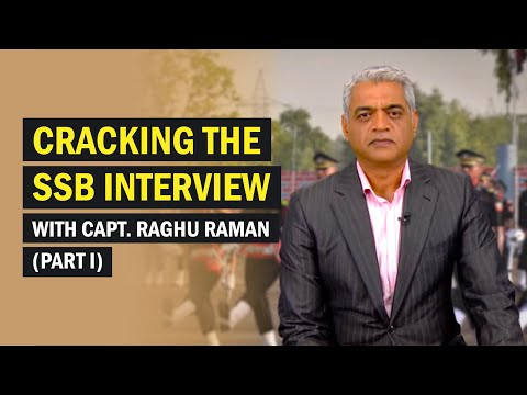 Cracking the SSB Interview: With Capt. Raghu Raman (Part I)