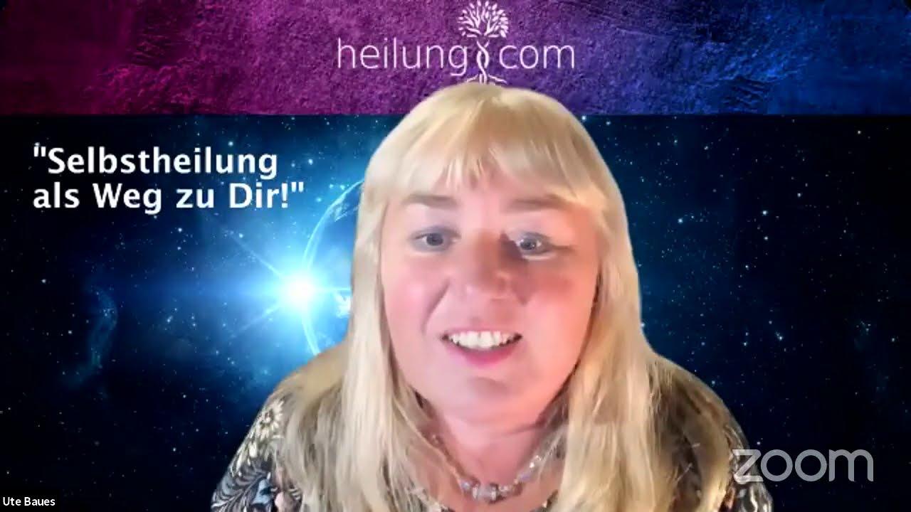 Selbstheilung als Weg zu Dir! Live-Webinar mit Ute Baues nach Dr. Chuck Spezzano