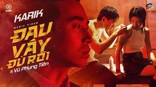 Đau Vậy Đủ Rồi - Karik X V.P.Tiên | Official Music Video