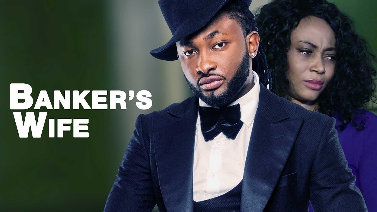 Download Banker's Wife [Part 1] - Latest 2017 Nigerian Nollywood Drama Movie English Full HD