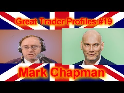 Great Trader Profiles #19 Mark Chapman  #Trapped Traders# #STES