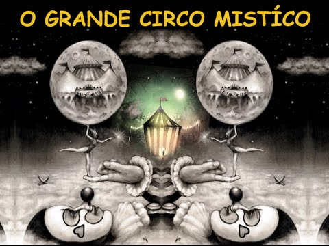 O Grande Circo Mistíco - The Great Mystical Circus