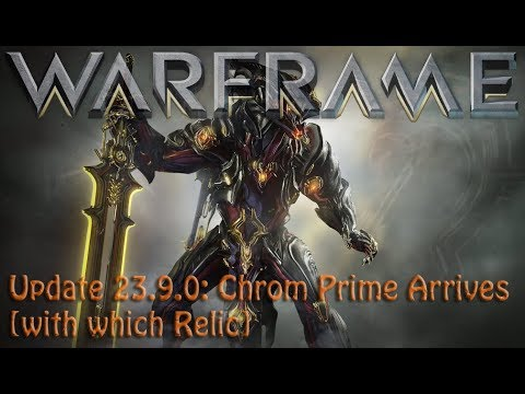 Warframe - Update 23.9.0: Chrom Prime Arrives [with which Relic] thumbnail
