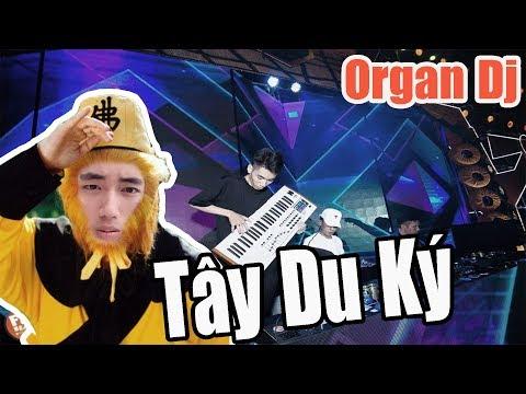 Tây Du Ký Nguyễn Bảo Khánh Thánh Nện Đàn - Organ Dj