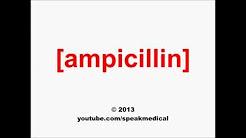 Pronounce Ampicillin | SpeakMedical