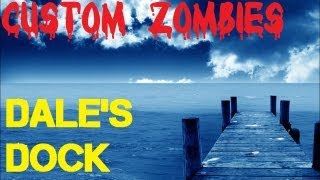 Custom Zombies - Dale's Dock_ EPIC New Map | UGX MOD V1.0 | WORKING Quick Revive Zombie Pathing!
