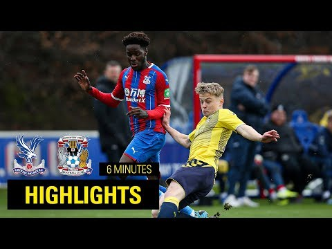 U23 Crystal Palace 0-0 Coventry City   6 Minute Highlights