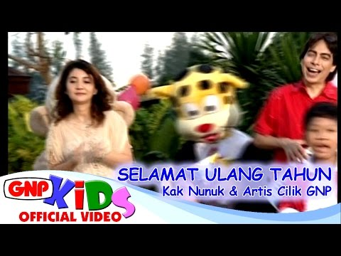 Selamat Ulang Tahun & Panjang Umurnya - Kak Nunuk & Artis Cilik GNP (HD) - Lagu Anak