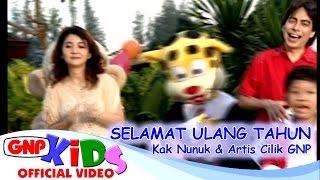 Download Selamat Ulang Tahun & Panjang Umurnya - Kak Nunuk & Artis Cilik GNP (HD) - Lagu Anak