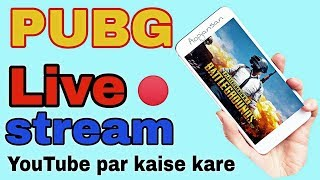 How to play pubg game live in Android|| pubg game youtube par live kaise kare mobile se