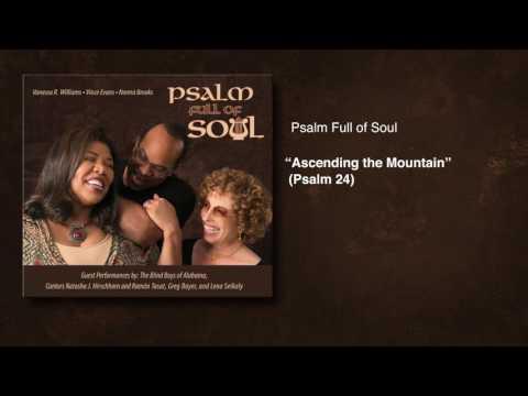 "Psalm Full of Soul - ""Ascending the Mountain"" (Psalm 24)"