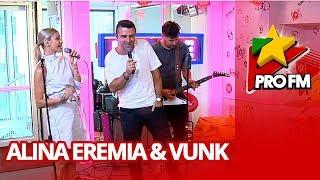 Alina Eremia & Vunk - Imbracati sau goi ProFM LIVE Session