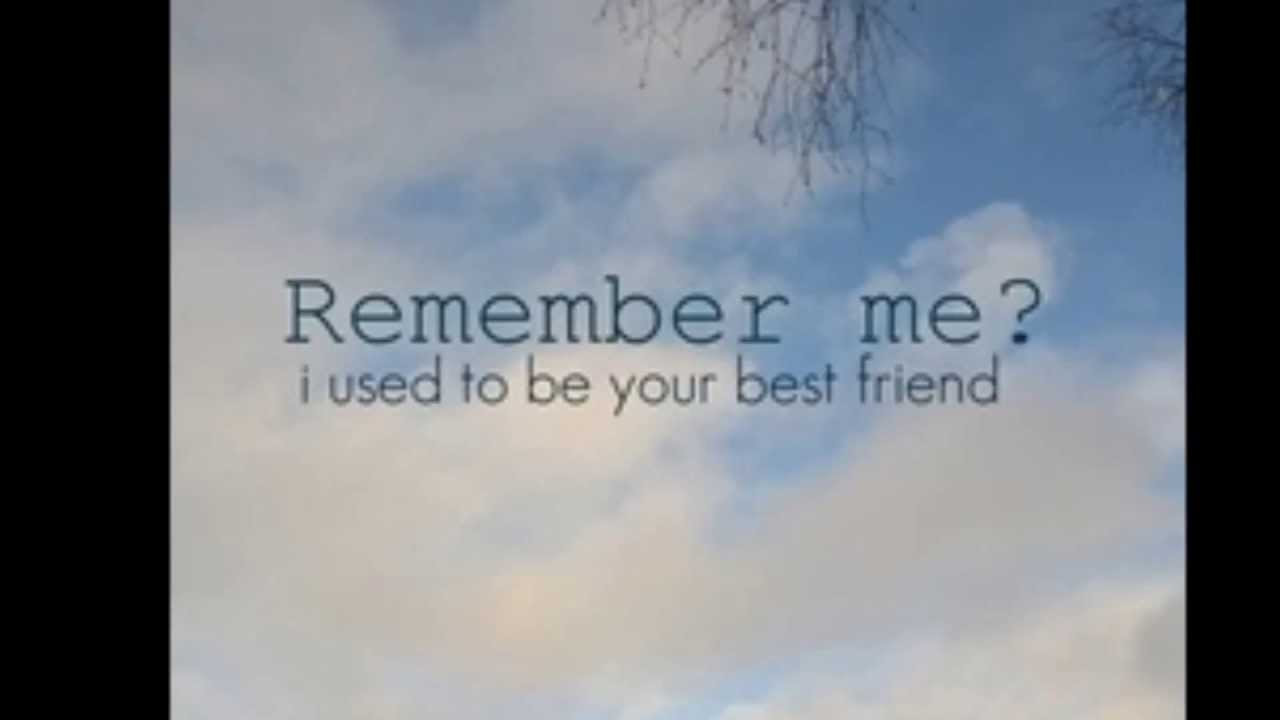 Dear Best Friend I Miss You  Youtube