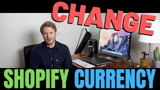 How To Change Shopify Store Currency 2019