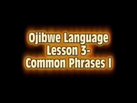 Ojibwe Language Lesson 3- Common Phrases I