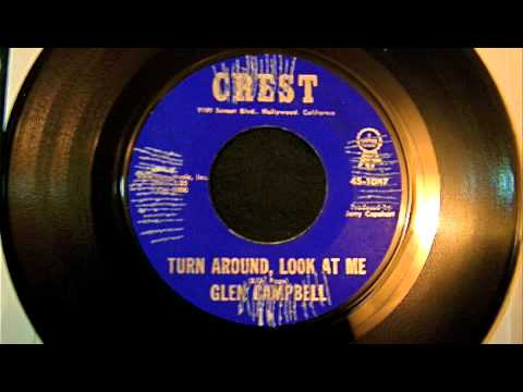 Glen Campbell - Turn Around, Look At Me 45 rpm!