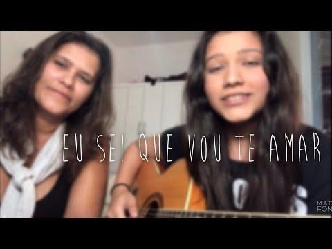 Eu Sei Que Vou Te Amar - Vinicius de Moraes e Tom Jobim   Beatriz Marques e Karine Marques cover