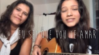 Baixar Eu Sei Que Vou Te Amar - Vinicius de Moraes e Tom Jobim |  Beatriz Marques e Karine Marques (cover)