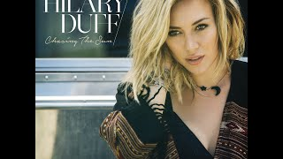 Hilary Duff - Chasing The Sun - Dave Aude Remix (Full Version) HD