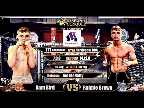 Download TEEN MMA - SUPERB SKILLS ON DISPLAY - SAM BIRD  V  ROBBIE BROWN.  RISE AND CONQUER