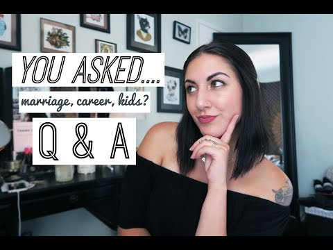 Q & A | Marriage, Career, Kids