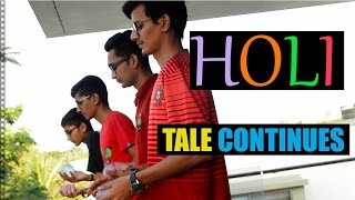 HOLI... TALE CONTINUES..| DUDE SERIOUSLY