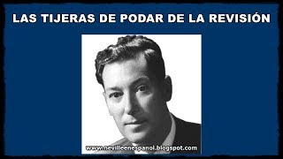 LAS TIJERAS DE PODAR DE LA REVISIÓN (Neville Goddard - 1954)